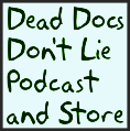 Dead Doctors Don't Lie Radio Podcast & Store